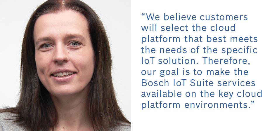 """""""Our goal is to make the #BoschIoTSuite services available on the key cloud platform environments."""" @caro_buck #IoT"""